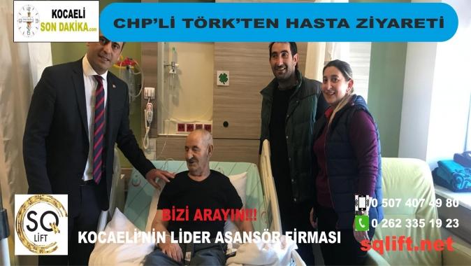 CHP'li Törk'ten hasta ziyareti, CHP Darıca Belediye Başkan Adayı Yakup Törk, Gebze Fatih Devlet Hastanesi, CHP haberleri, CHP haberi, Darıca CHP haberleri, Kocaeli CHP haberleri