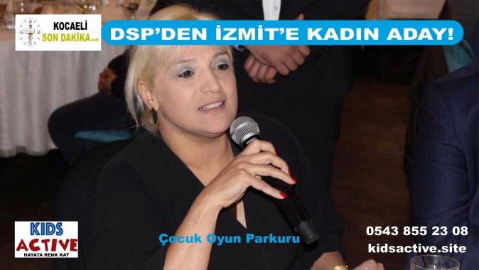 Dsp'den İzmit'e Kadın Aday, DSP'den İzmit belediye başkan adayı Hülya yıldırım, DSP haberleri, Demokratik Sol Parti