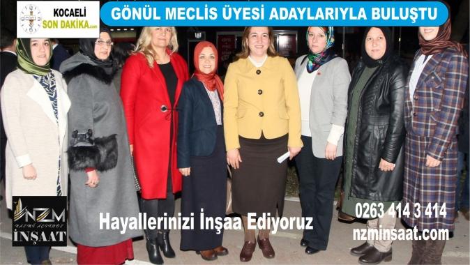 Sibel Gönül meclis üyesi adaylarıyla buluştu, AK Parti İzmit İlçe Başkanlığı, İzmit Belediye Başkan adayı Sibel Gönül, MHP İzmit İlçe Başkanı Ahmet Yalçınöz,