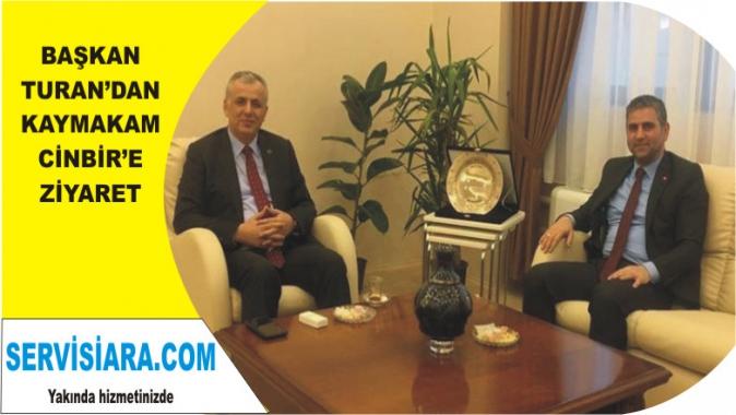 Başkan Turan'dan Kaymakam Cinbir'e Ziyaret