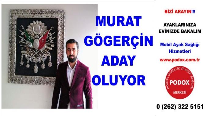 Murat Gögerçin Aday Oluyor