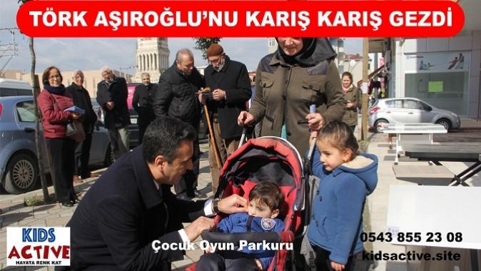 Törk Aşıroğlu'nu Karış Karış Gezdi